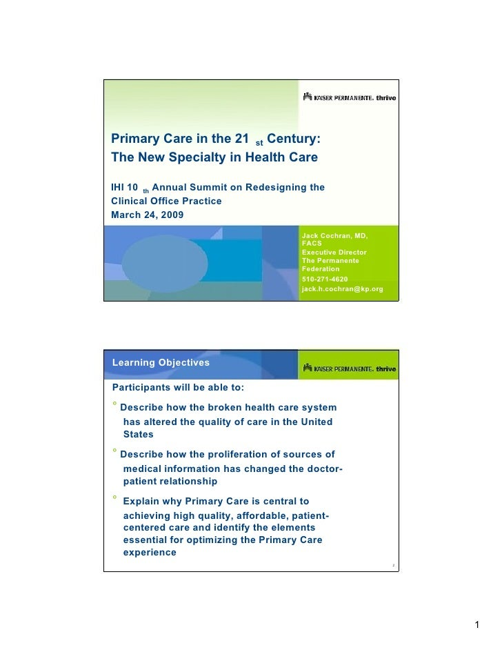 Primary Care in the 21 st Century: The New Specialty in Health Care  IHI 10 th Annual Summit on Redesigning the Clinical O...