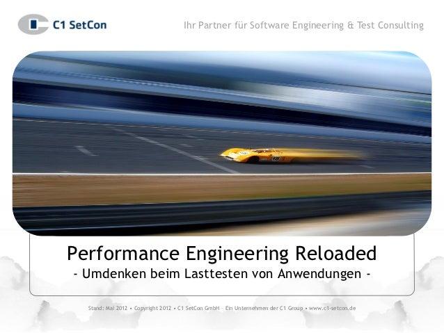 Ihr Partner für Software Engineering & Test ConsultingPerformance Engineering Reloaded- Umdenken beim Lasttesten von Anwen...