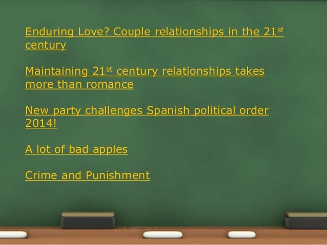 Enduring Love? Couple relationships in the 21st century Maintaining 21st century relationships takes more than romance New...