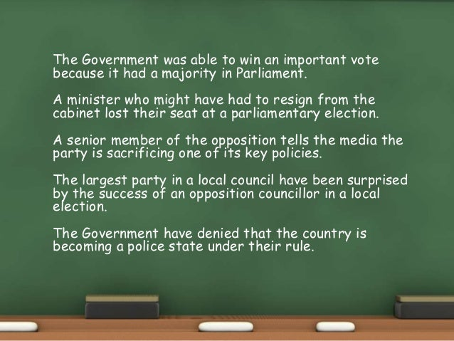 The Government was able to win an important vote because it had a majority in Parliament. A minister who might have had to...