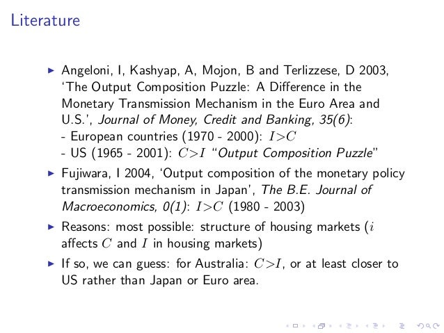 literature review monetary policy transmission mechanism Monetary policy transmission mechanism onto the real economy-a literature review.