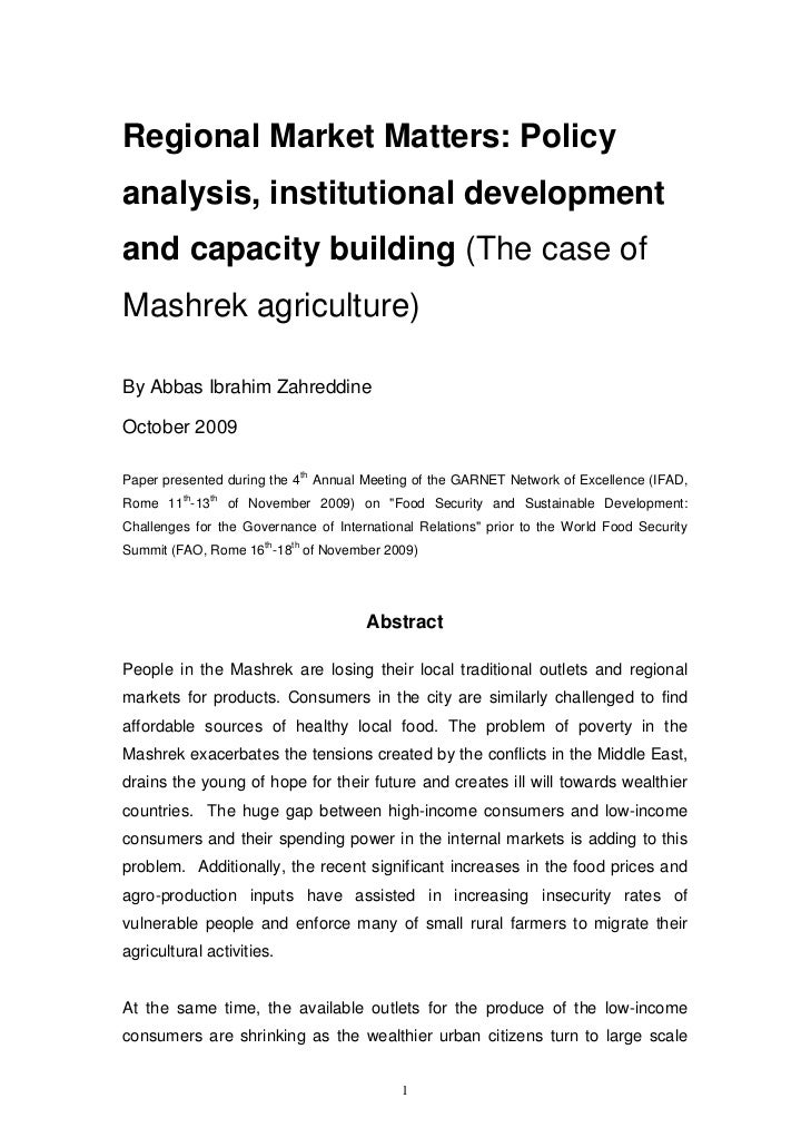 Regional Market Matters: Policyanalysis, institutional developmentand capacity building (The case ofMashrek agriculture)By...