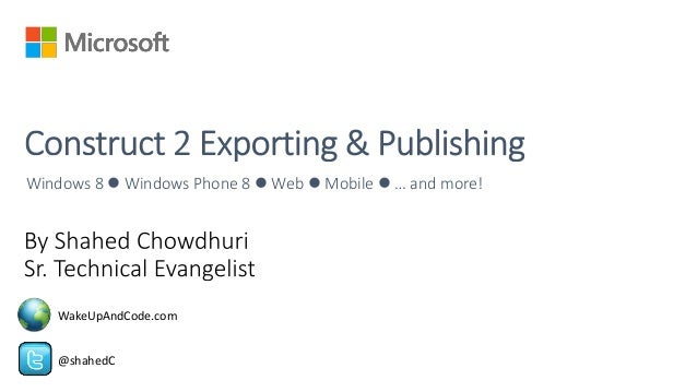 Windows 8  Windows Phone 8  Web  Mobile  … and more! @shahedC WakeUpAndCode.com