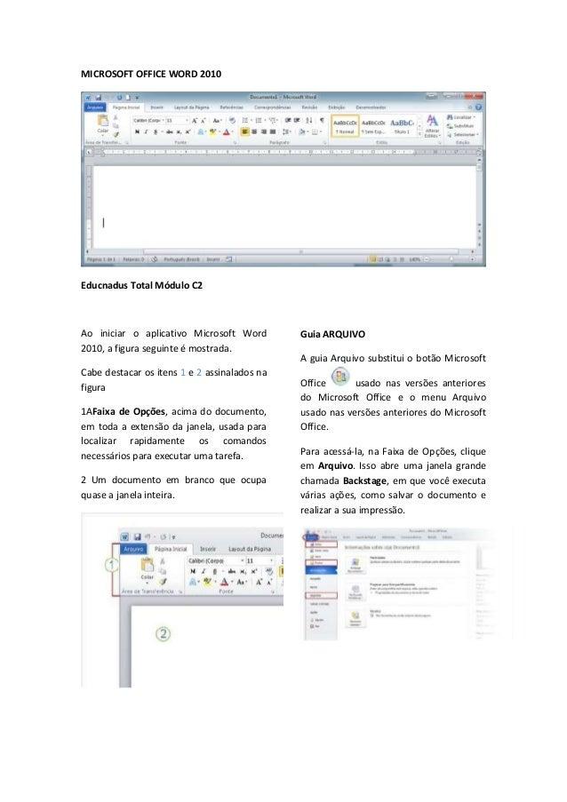 MICROSOFT OFFICE WORD 2010Educnadus Total Módulo C2Ao iniciar o aplicativo Microsoft Word2010, a figura seguinte é mostrad...