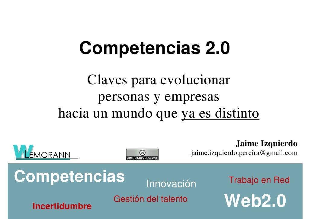 Competencias 2.0             Claves para evolucionar               personas y empresas        hacia un mundo que ya es dis...
