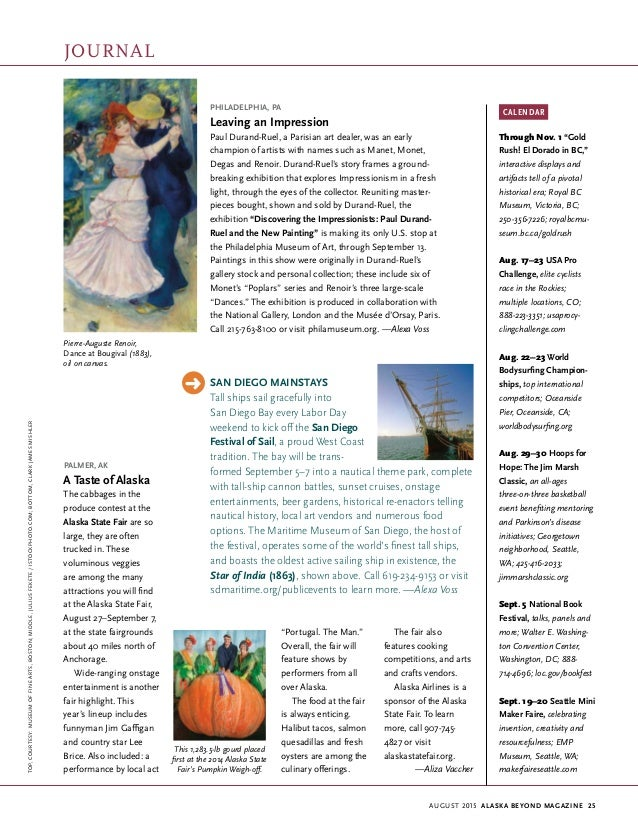 "august 2015 Alaska beyond Magazine 25 Through Nov. 1 ""Gold Rush! El Dorado in BC,"" interactive displays and artifacts tell..."