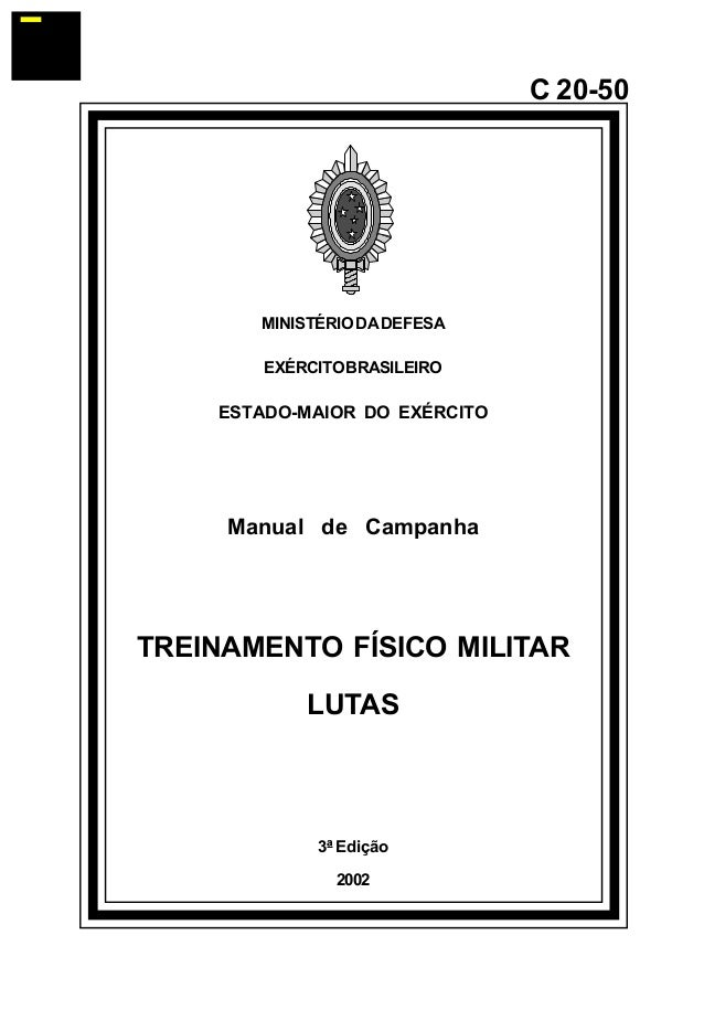 MINISTÉRIO DA DEFESA  EXÉRCITO BRASILEIRO  ESTADO-MAIOR DO EXÉRCITO  Manual de Campanha  TREINAMENTO FÍSICO MILITAR  LUTAS...