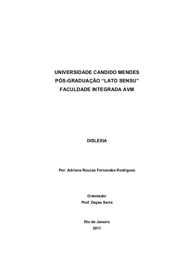"""UNIVERSIDADE CANDIDO MENDES PÓS-GRADUAÇÃO """"LATO SENSU"""" FACULDADE INTEGRADA AVM DISLEXIA Por: Adriana Roucas Fernandes Rodr..."""