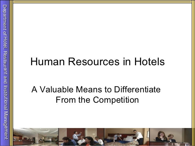 Human Resources in Hotels                                                  A Valuable Means to Differentiate              ...