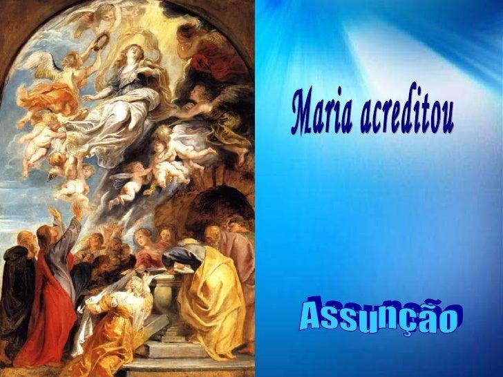 Maria acreditou Assunção
