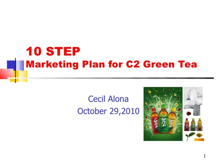 10 STEPMarketing Plan for C2 Green Tea           Cecil Alona         October 29,2010                                  1