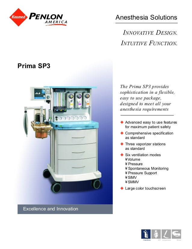 Excellence and Innovation Anesthesia Solutions The Prima SP3 provides sophistication in a flexible, easy to use package, d...