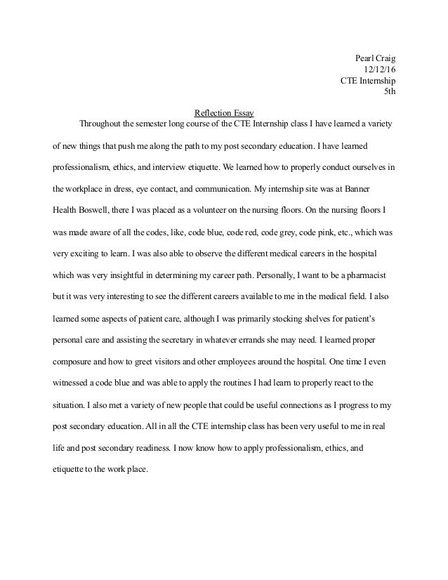 cte reflection essay pearl craig 12 12 16 cte internship 5th reflection essay throughout the semester long