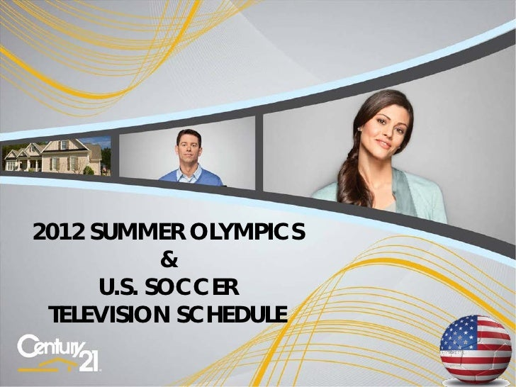 2012 SUMMER OLYMPICS            &      U.S. SOCCER TELEVISION SCHEDULE                       1