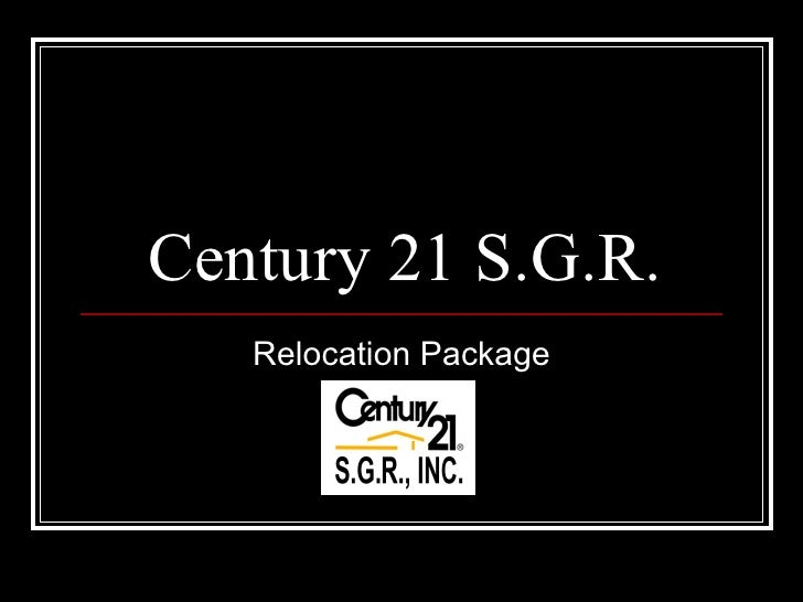 Century 21 S.G.R.    Relocation Package