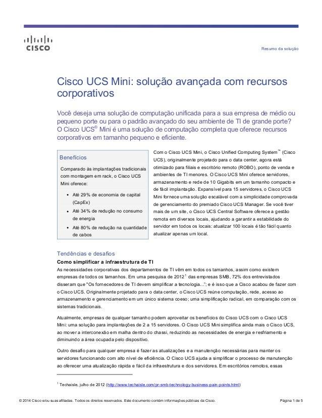 Resumo da solução Cisco UCS Mini: solução avançada com recursos corporativos Você deseja uma solução de computação unifica...