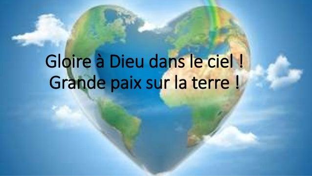 Gloire à Dieu dans le ciel ! Grande paix sur la terre !