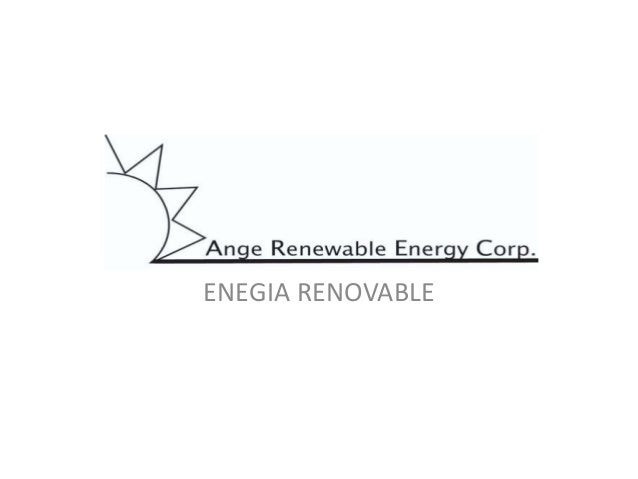ANGE RENEWABLE ENRGY CORPORATION ENEGIA RENOVABLE