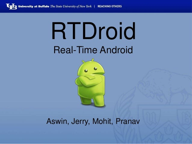 RTDroid Real-Time Android Aswin, Jerry, Mohit, Pranav