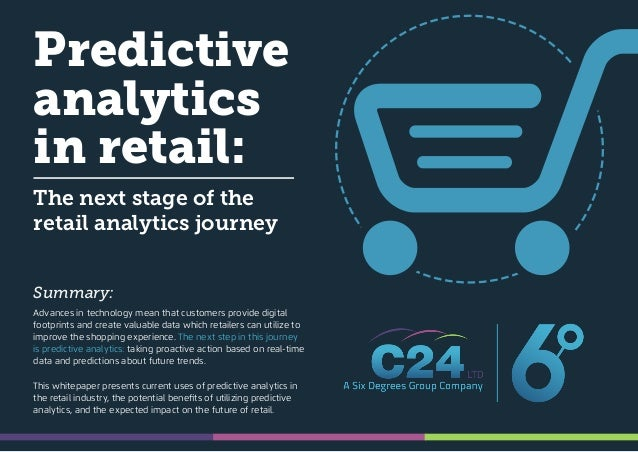 Predictive analytics in retail: The next stage of the retail analytics journey Advances in technology mean that customers ...