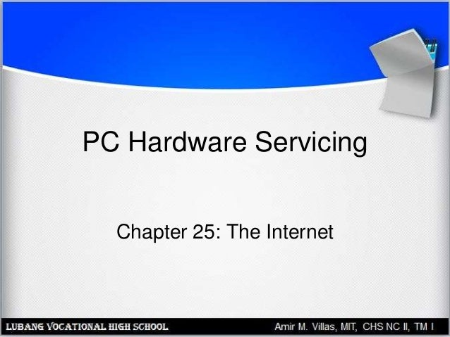 PC Hardware Servicing Chapter 25: The Internet