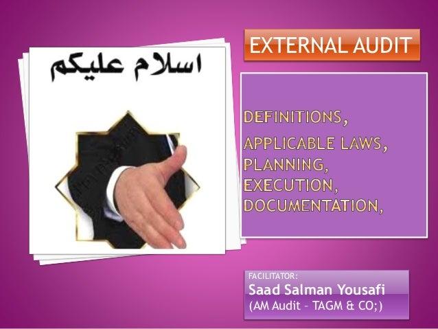 FACILITATOR: Saad Salman Yousafi (AM Audit – TAGM & CO;) EXTERNAL AUDIT