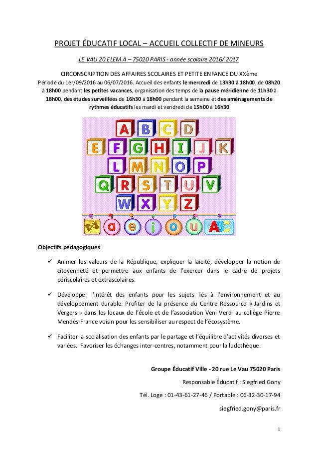 PROJET ÉDUCATIF LOCAL – ACCUEIL COLLECTIF DE MINEURS LE VAU 20 ELEM A – 75020 PARIS - année scolaire 2016/ 2017 CIRCONSCRI...