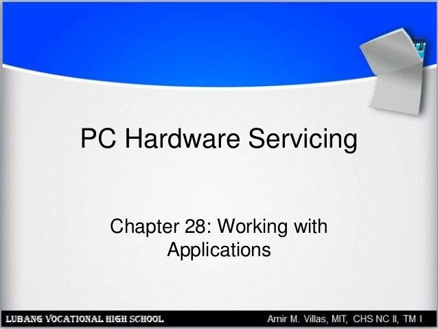 PC Hardware Servicing Chapter 28: Working with Applications