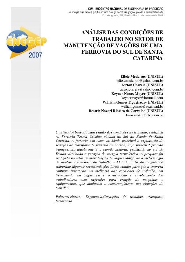 ANÁLISE DAS CONDIÇÕES DE TRABALHO NO SETOR DE MANUTENÇÃO DE VAGÕES DE UMA FERROVIA DO SUL DE SANTA CATARINA Eliete Medeiro...