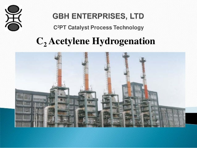 C2PT Catalyst Process Technology C2 Acetylene Hydrogenation