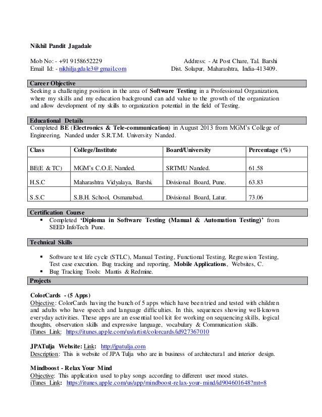 Nikhil Jagadale (Software Tester  Resume). Nikhil Pandit Jagadale Mob No:    +91 9158652229 Address:   At Post Chare ...