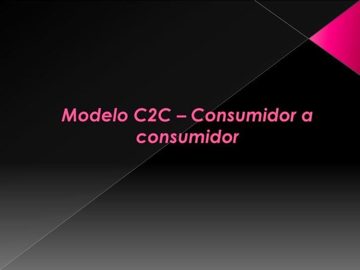 Modelo C2C – Consumidor a consumidor<br />