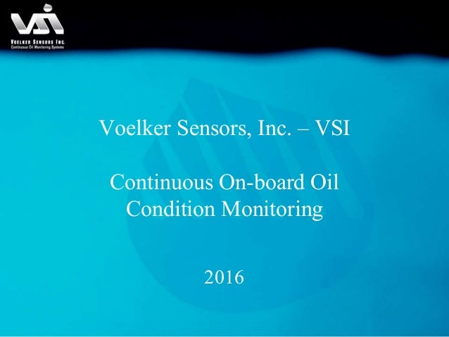 Voelker Sensors, Inc. – VSI Continuous On-board Oil Condition Monitoring 2016