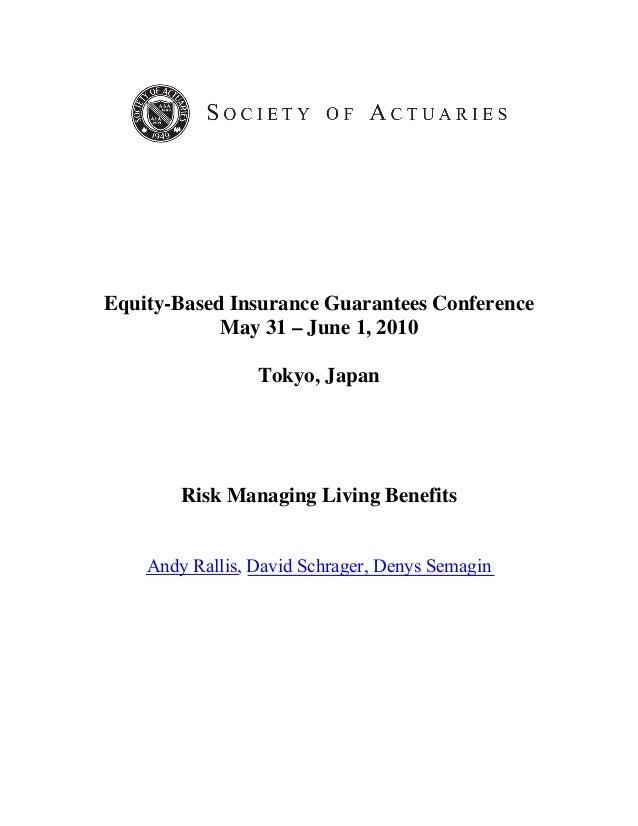 Equity-Based Insurance Guarantees Conference  May 31 – June 1, 2010  Tokyo, Japan  Risk Managing Living Benefits  Andy Ral...
