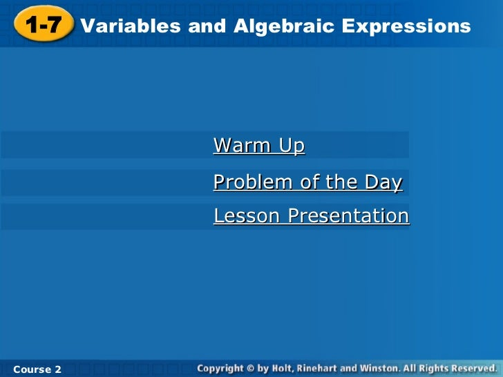 Warm Up Problem of the Day Lesson Presentation 1-7 Variables and Algebraic Expressions Course 2