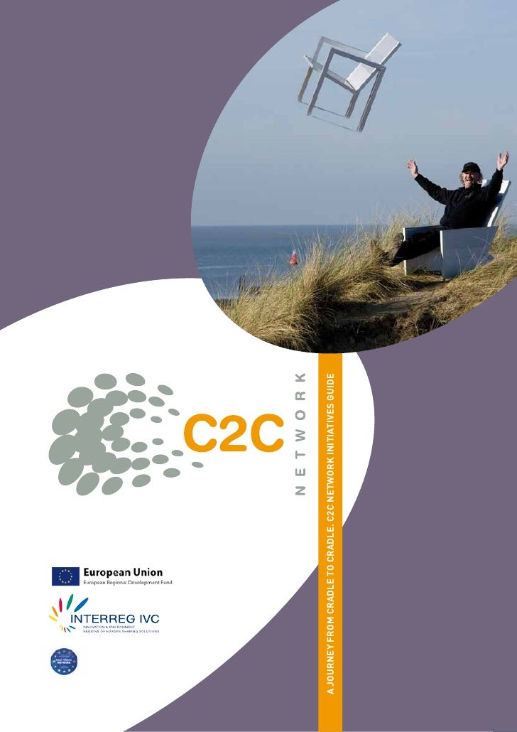 A Journey from CrADle to CrADle. C2C network InItIAtIveS GuIDeArea Spatial Development 1