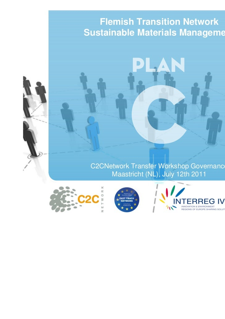 Flemish Transition NetworkSustainable Materials Management C2CNetwork Transfer Workshop Governance      Maastricht (NL), J...