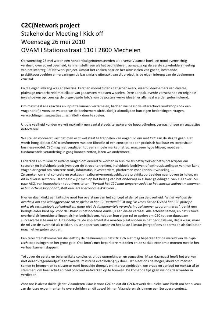 C2C{Network project Stakeholder Meeting I Kick off Woensdag 26 mei 2010 OVAM I Stationsstraat 110 I 2800 Mechelen Op woens...