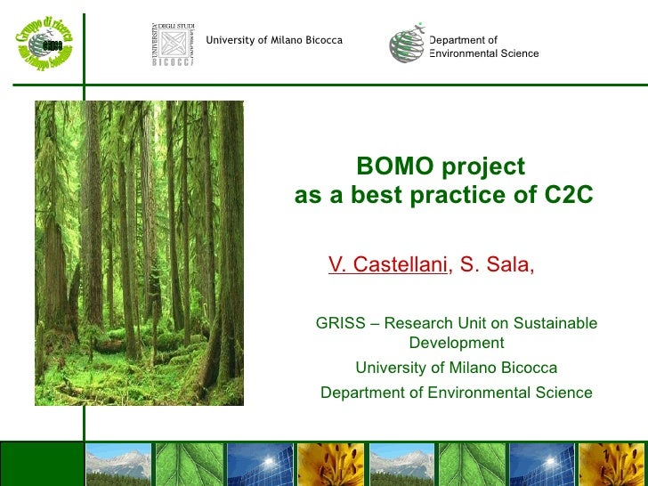 BOMO project  as a best practice of C2C V. Castellani , S. Sala,  GRISS – Research Unit on Sustainable Development Univers...