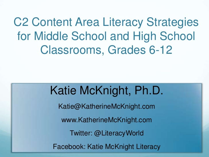 C2 Content Area Literacy Strategies for Middle School and High School Classrooms, Grades 6-12<br />Katie McKnight, Ph.D.<b...