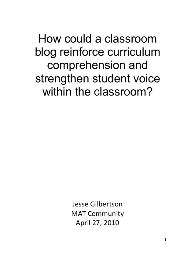 How could a classroom blog reinforce curriculum comprehension and strengthen student voice within the classroom? Jesse Gil...
