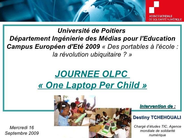 Université de Poitiers  Département Ingénierie des Médias pour l'Education Campus Européen d'Eté 2009  «Des portables à l...