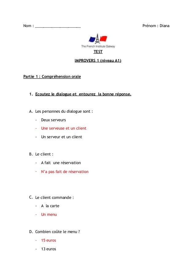 Nom: ______________________ Prénom: Diana TEST IMPROVERS 1 (niveau A1) Partie 1: Compréhension orale 1. Ecoutez le dial...