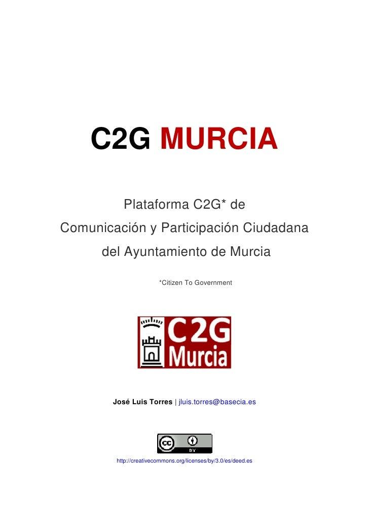 C2G MURCIA             Plataforma C2G* de Comunicación y Participación Ciudadana       del Ayuntamiento de Murcia         ...