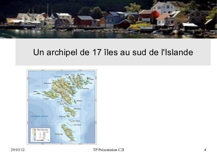 Un archipel de 17 îles au sud de lIslande29/03/12                  TP Présentation C2I           4