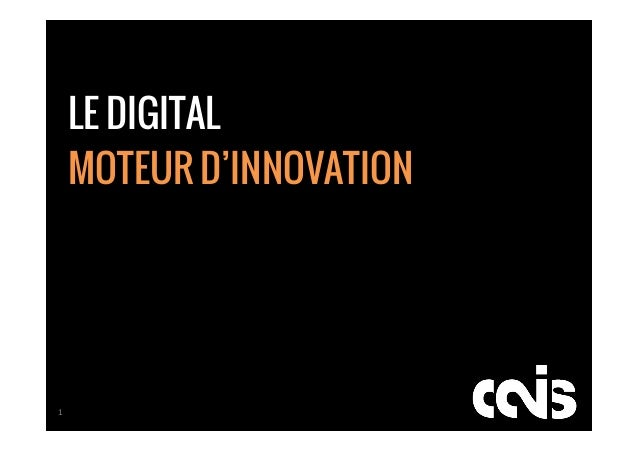 1	  LE DIGITALMOTEUR D'INNOVATION