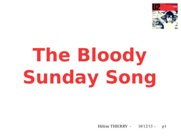 The Bloody Sunday Song Hélène THIERRY -  10/12/13 -  p1