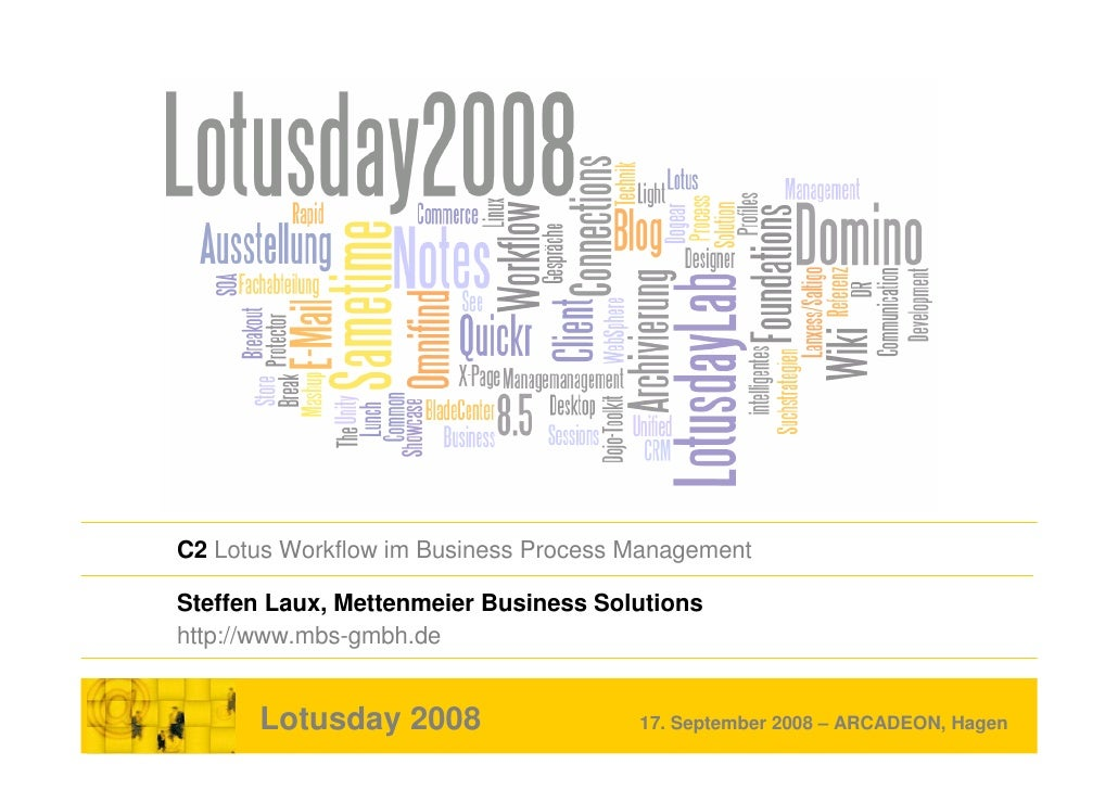 C2 Lotus Workflow im Business Process Management  Steffen Laux, Mettenmeier Business Solutions http://www.mbs-gmbh.de     ...