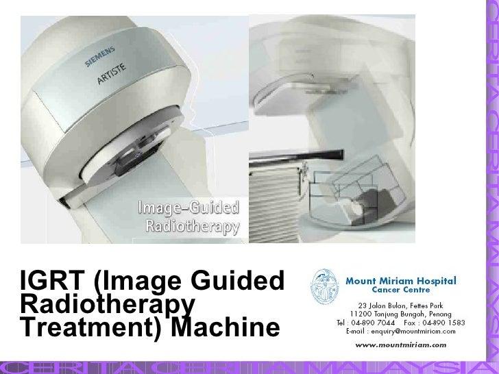 IGRT (Image Guided  Radiotherapy  Treatment) Machine