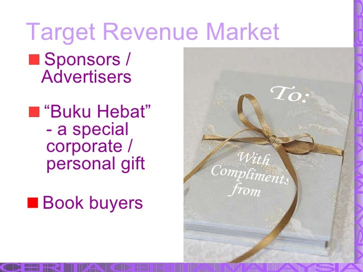 """Target Revenue Market <ul><li>Sponsors / </li></ul><ul><li>Advertisers </li></ul><ul><li>"""" Buku Hebat""""  </li></ul><ul><li>..."""